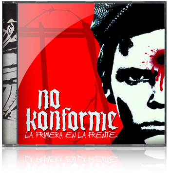 No Konforme - La Primera en La Frente - 2012