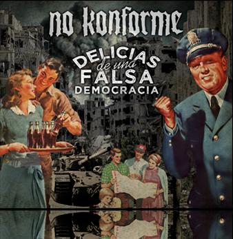 NoKonforme-DeliciasdeunaFalsaDemocracia