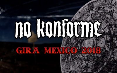 Documental: No Konforme: Gira Mexico 2018